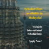 Malaysia International Scholarships