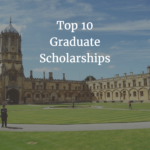 Top 10 Graduate Scholarships 2017-18 for International Student