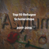 Top 10 Refugee Scholarships 2017-2018