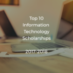 Top 10 Information Technology Scholarships 2017-2018 for International Students