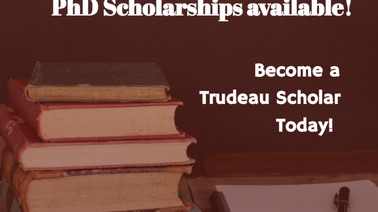 Trudeau Foundation Doctorate Scholarships